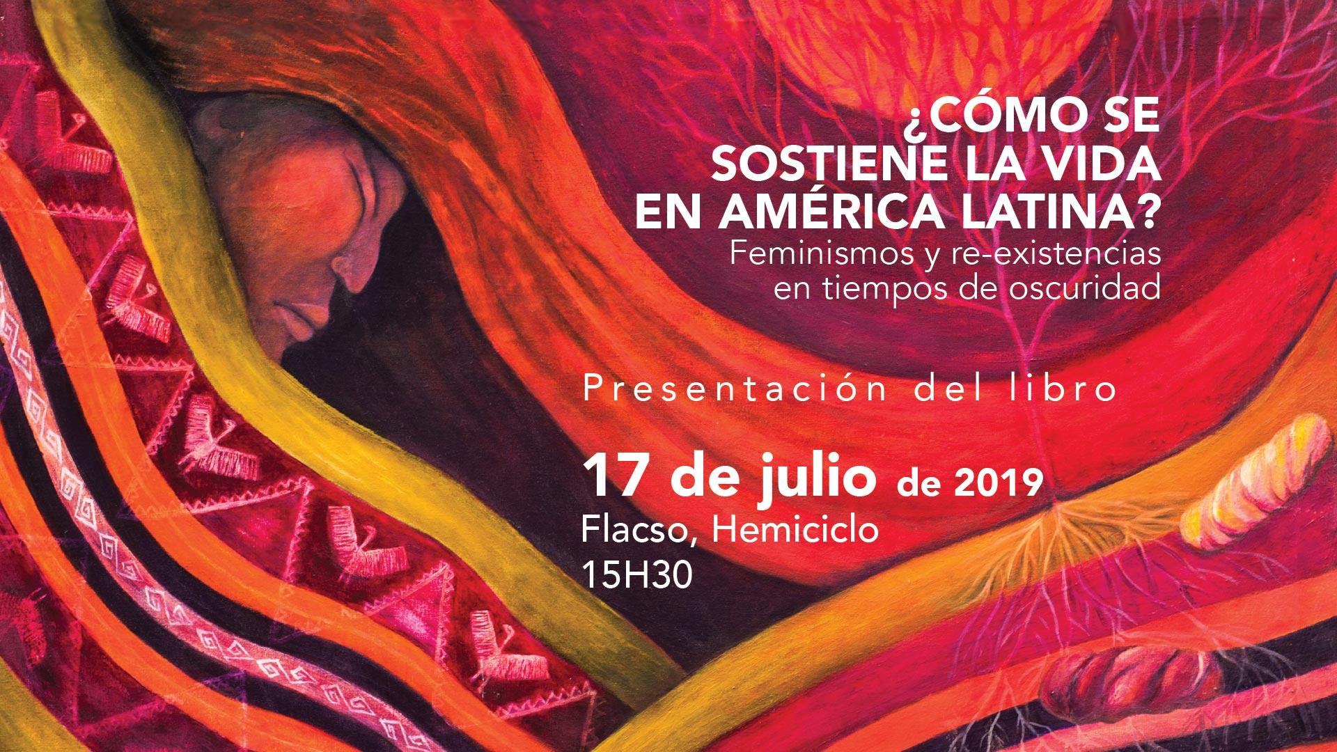 """Resultado de imagen para """"¿CÓMO SE SOSTIENE LA VIDA EN AMÉRICA LATINA? FEMINISMOS Y RE-EXISTENCIAS EN TIEMPOS DE OCURIDAD (2019)"""